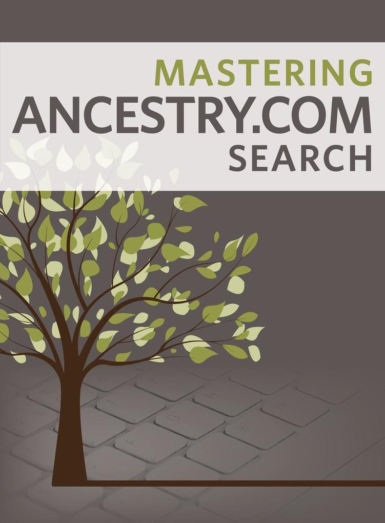Mastering Ancestry.com Search als eBook Downloa...