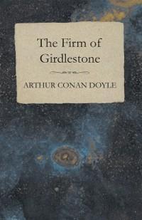 Firm of Girdlestone als eBook Download von Arth...