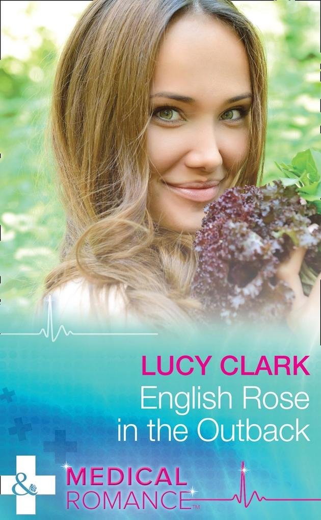 English Rose In The Outback (Mills & Boon Medic...