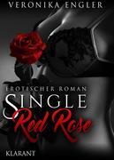 Single red Rose. Erotischer Roman