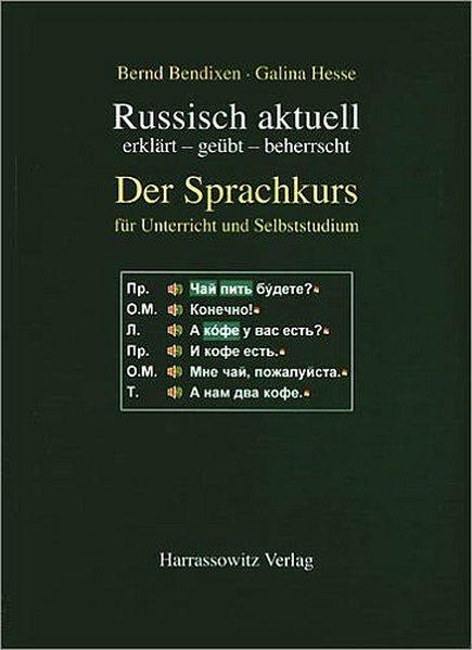 Russisch aktuell erklärt - geübt - beherrscht. Der Sprachkurs. Buch und DVD als Buch
