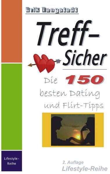 Treff-Sicher. Die 150 besten Dating- und Flirt-Tipps als Buch