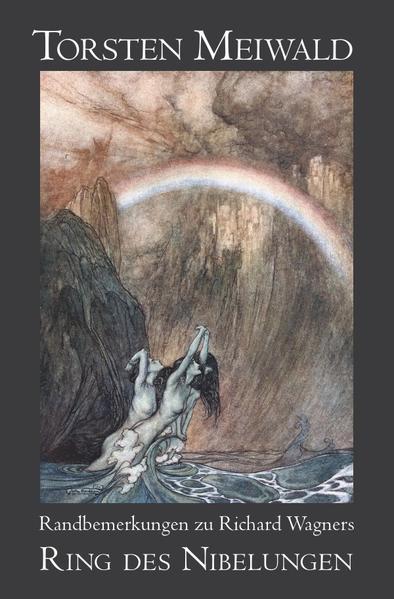 """Randbemerkungen zu Richard Wagners """"Ring des Nibelungen"""" als Buch"""