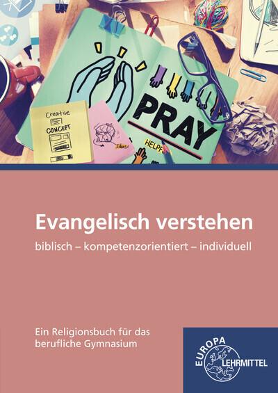 Evangelisch verstehen - Ein Religionsbuch für d...