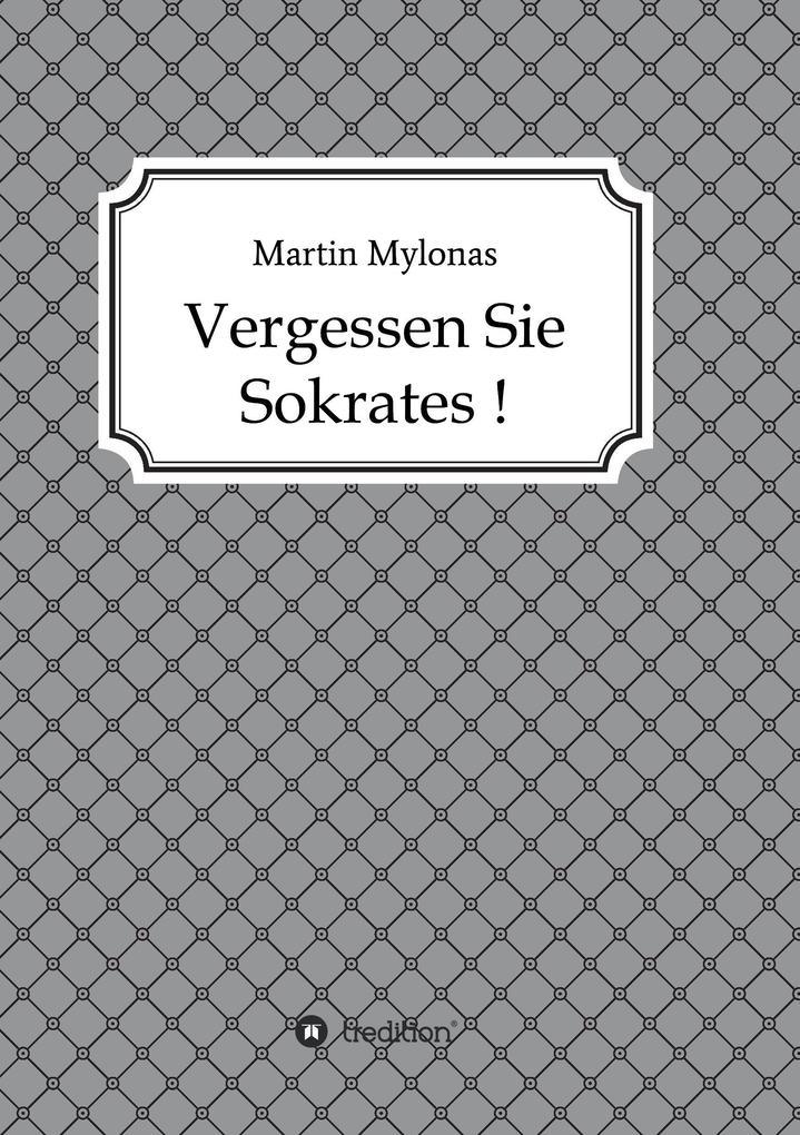 Vergessen Sie Sokrates! als Buch