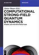 Computational Strong-Field Quantum Dynamics