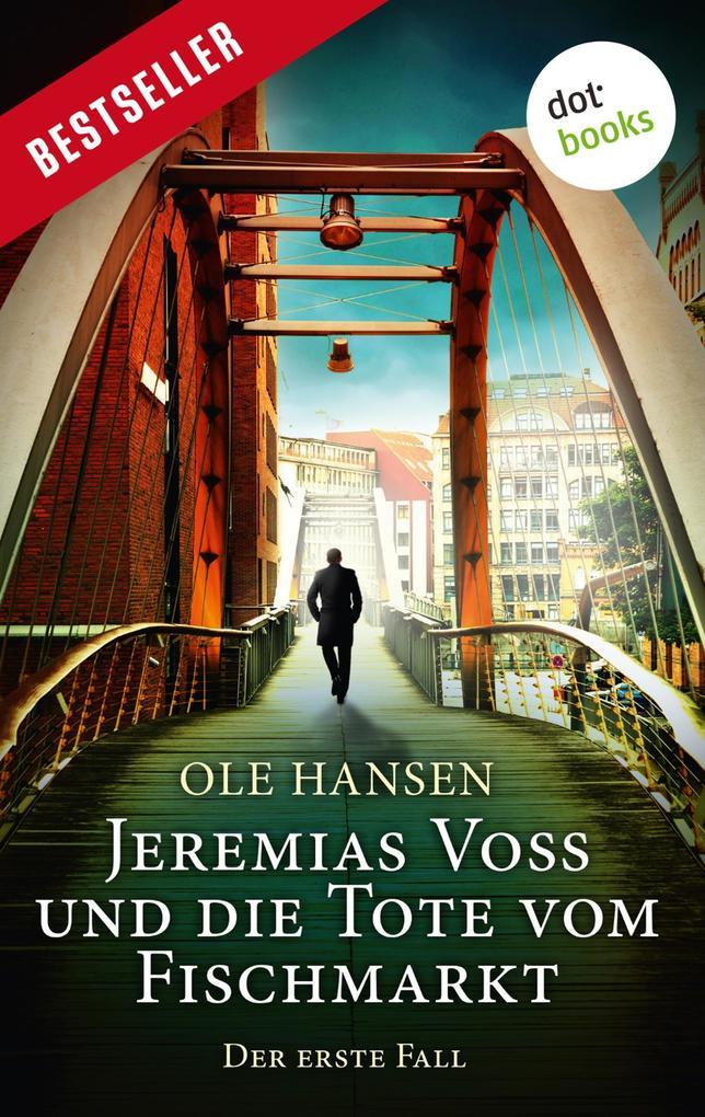 Jeremias Voss und die Tote vom Fischmarkt - Der erste Fall als eBook