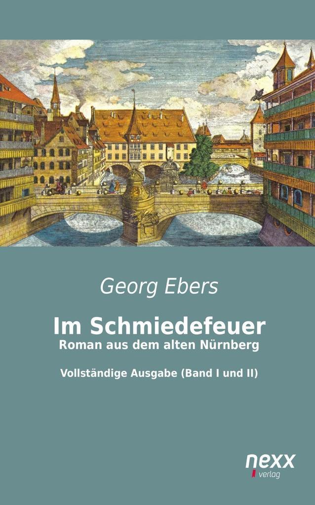 Im Schmiedefeuer: Roman aus dem alten Nürnberg als eBook