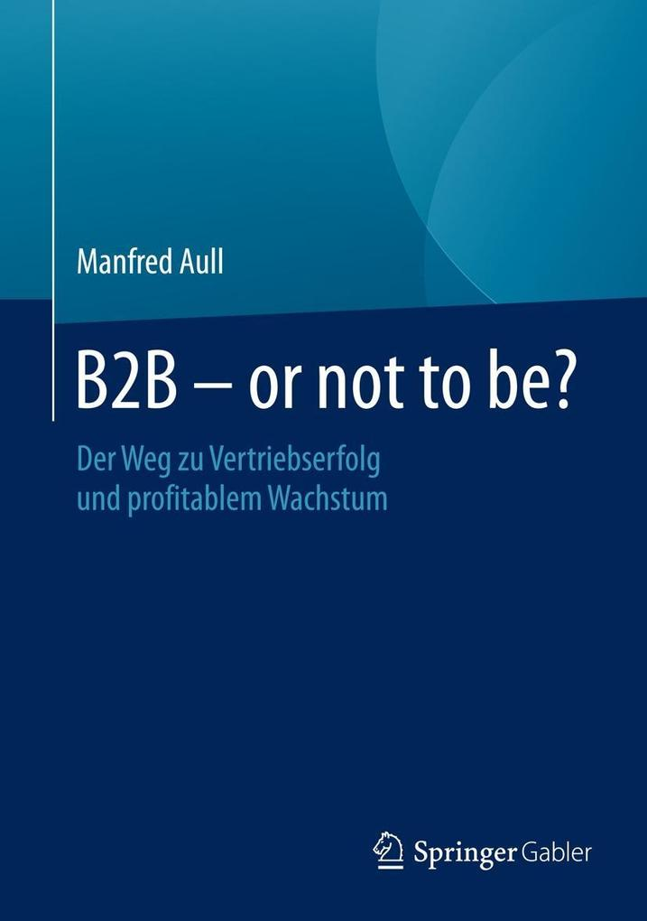 B2B - or not to be? als eBook Download von Manf...