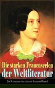 Die starken Frauenseelen der Weltliteratur (26 Romane in einem Sammelband) - Vollständige deutsche Ausgaben