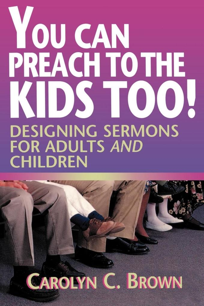 You Can Preach to the Kids Too! als Taschenbuch