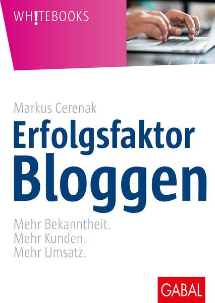 Erfolgsfaktor Bloggen als Buch von Markus Cerenak