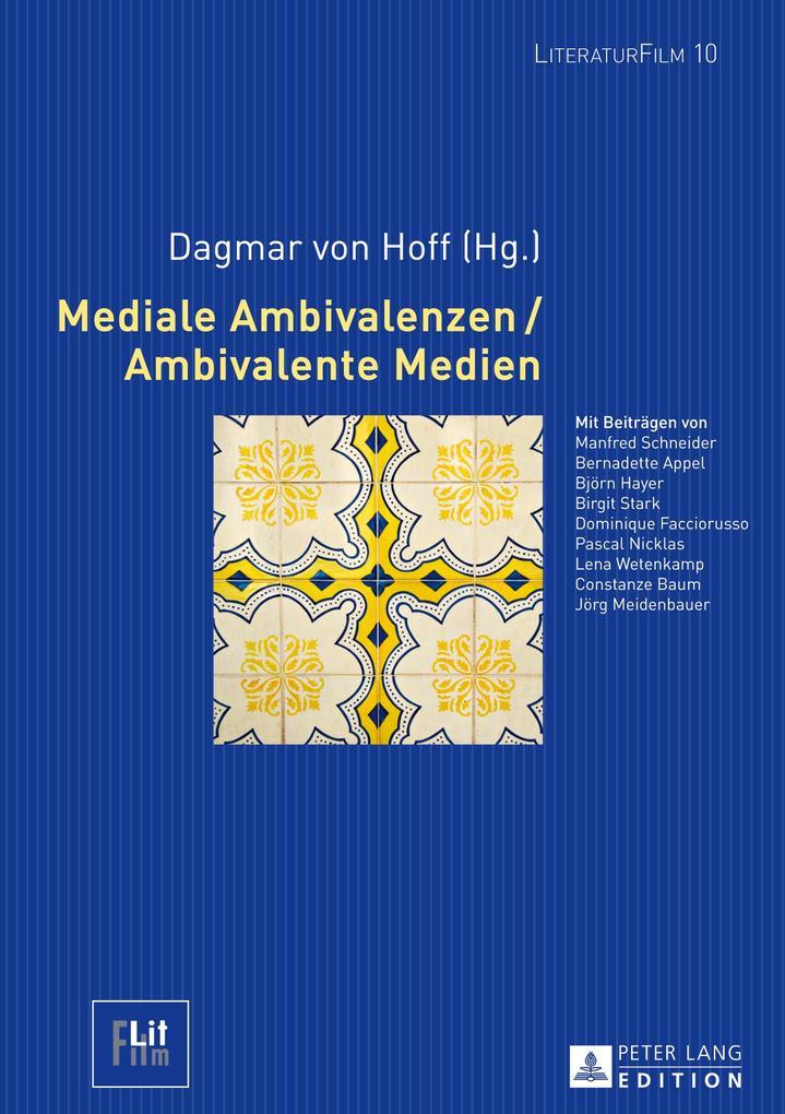Mediale Ambivalenzen / Ambivalente Medien als Buch