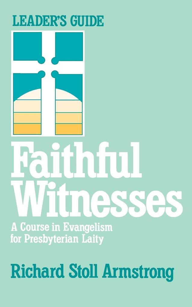 Faithful Witnesses-Leaders Guide als Taschenbuch