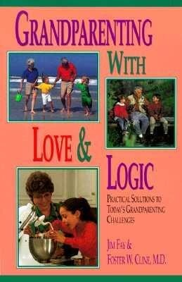 Grandparenting with Love and Logic: Practical Solutions to Today's Grandparenting Challenges als Taschenbuch