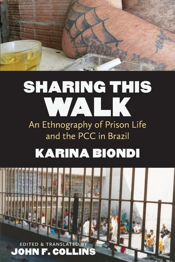 Sharing This Walk: An Ethnography of Prison Lif...
