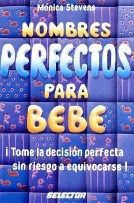 Nombres Perfectos Para Bebe = Perfect Baby Names als Taschenbuch