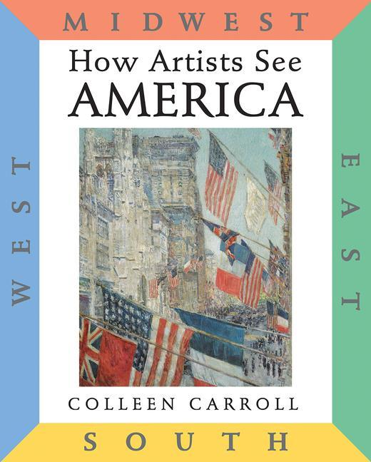 How Artists See America: East South Midwest West als Buch