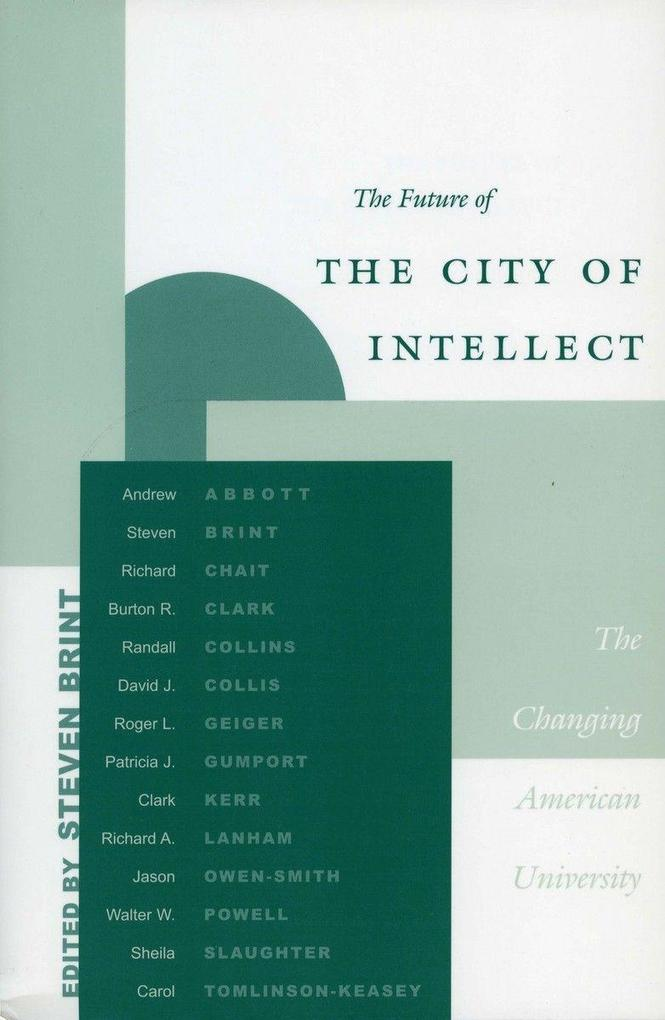 The the Future of the City of Intellect: The Changing American University als Taschenbuch