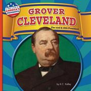 Grover Cleveland: The 22nd and 24th President