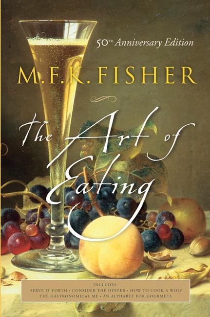 The Art of Eating: 50th Anniversary Edition als Taschenbuch