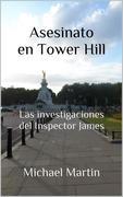 T.1 Asesinato en Tower Hill (Las investigaciones del Inspector James, #1)