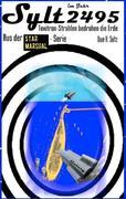Sylt im Jahr 2494 - Texitron-Strahlen bedrohen die Erde