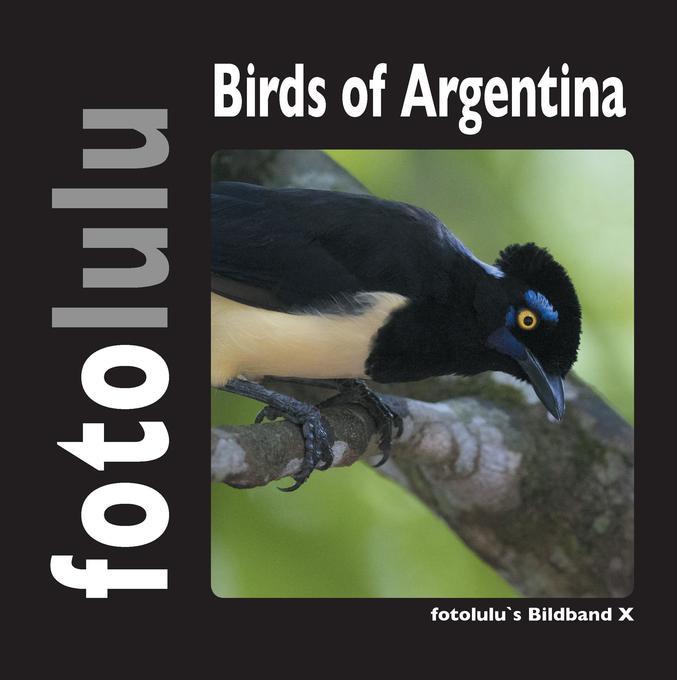 Birds of Argentina als Buch von fotolulu