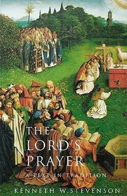 The Lord's Prayer: A Text and Tradition als Taschenbuch
