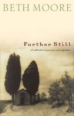 Further Still: A Collection of Poetry and Vignettes als Buch
