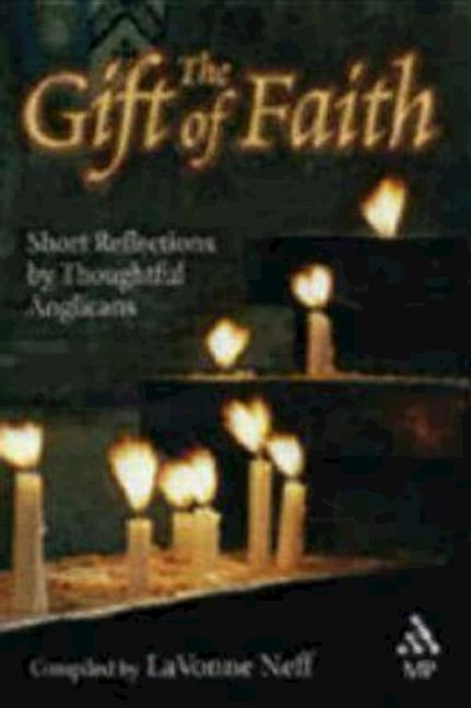The Gift of Faith: Short Reflections by Thoughtful Anglicans als Buch