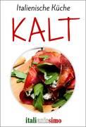 KALT - Italienische Küche