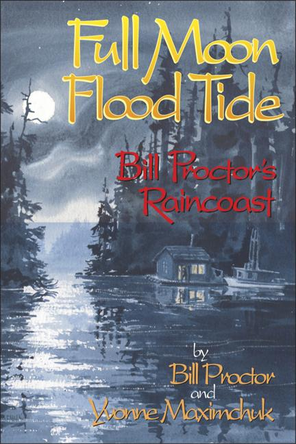 Full Moon, Flood Tide: Bill Proctor's Raincoast als Taschenbuch