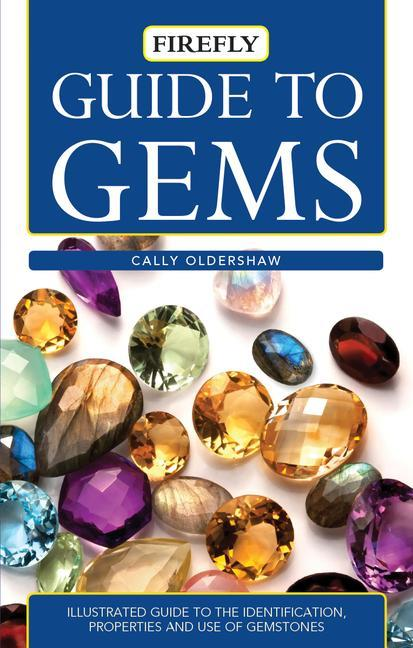 Guide to Gems: Illustrated Guide to the Identification, Properties and Use of Gemstones als Taschenbuch