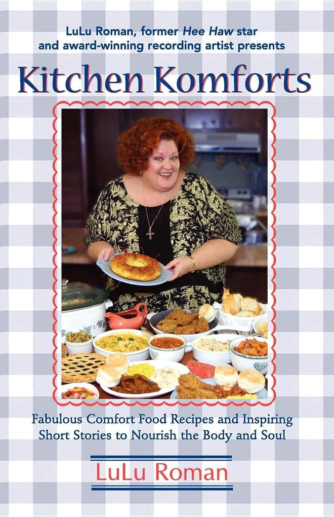 Kitchen Komforts: Fabulous Comfort Food Recipes and Inspiring Short Stories to Nourish the Soul als Taschenbuch