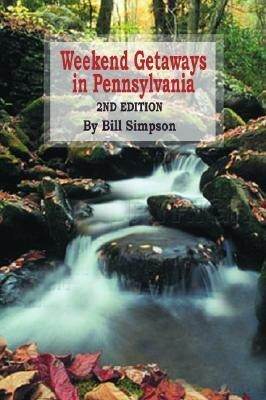 Weekend Getaways in Pennsylvania: 2nd Edition als Taschenbuch