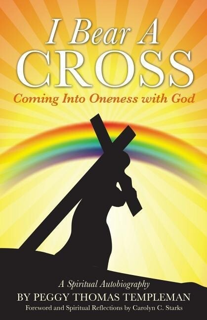 I Bear a Cross: Coming Into Oneness with God als Taschenbuch