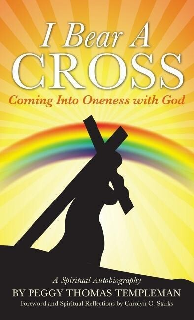 I Bear a Cross: Coming Into Oneness with God als Buch