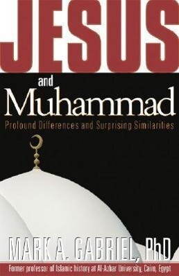 Jesus and Muhammad: Profound Differences and Surprising Similarities als Taschenbuch