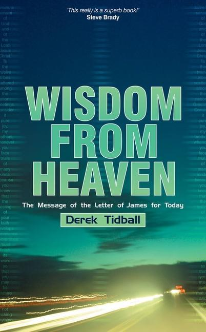Wisdom from Heaven: The Message of the Letter of James for Today als Taschenbuch