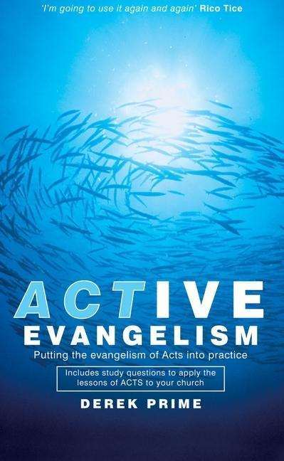 Active Evangelism: Putting the Evangelism of Acts Into Practice als Taschenbuch