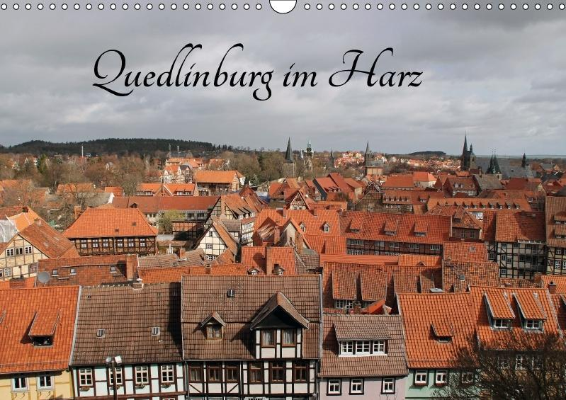Quedlinburg im Harz (Wandkalender 2017 DIN A3 q...