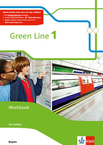 Green Line 1 . Workbook mit Audio CD. Neue Ausgabe. Bayern als Buch