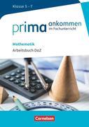 Prima ankommen Mathematik: Klasse 5-7 - Arbeitsbuch DAZ mit Lösungen
