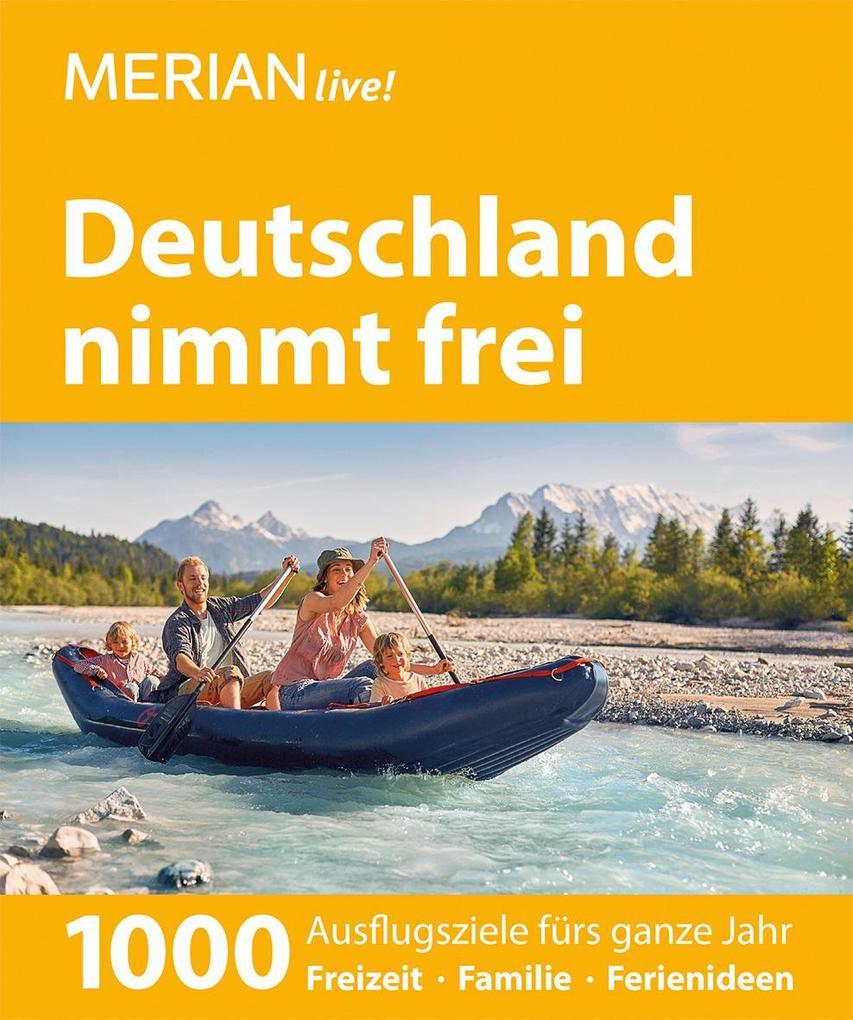 MERIAN live! Reiseführer Deutschland nimmt frei...