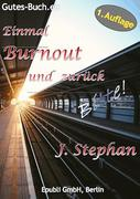 Einmal Burnout und zurück Bitte!