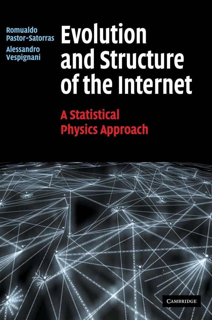 Evolution and Structure of the Internet: A Statistical Physics Approach als Buch