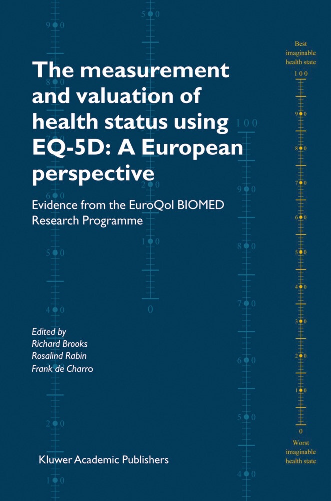 The Measurement and Valuation of Health Status Using EQ-5D: A European Perspective als Buch