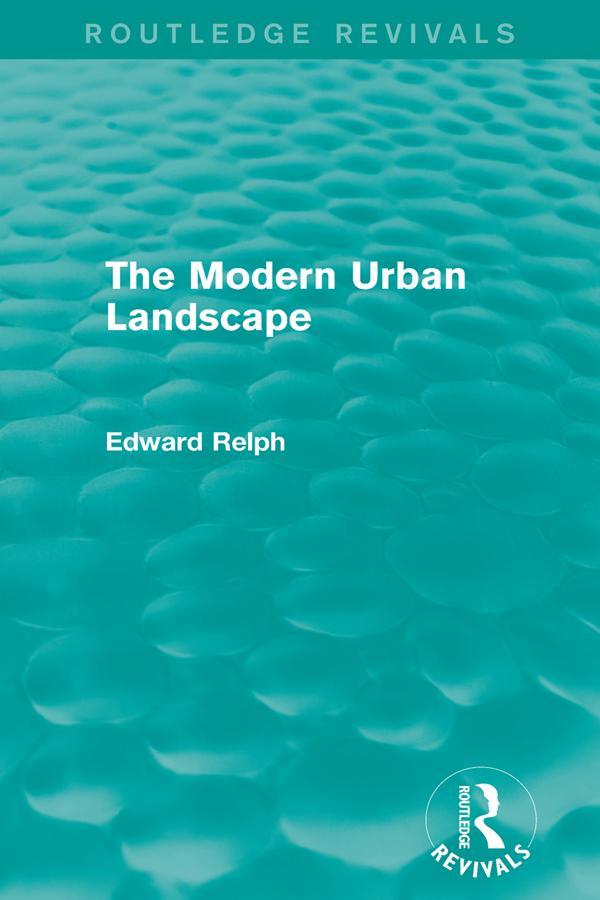 Modern Urban Landscape (Routledge Revivals) als...