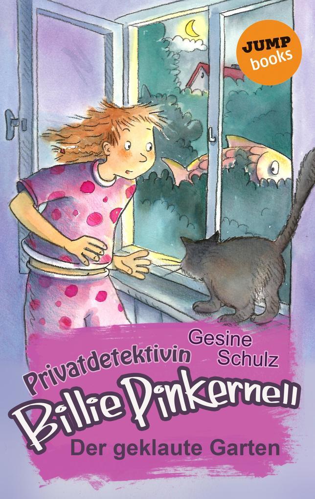 Privatdetektivin Billie Pinkernell - Zweiter Fall: Der geklaute Garten als eBook